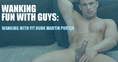 WANKING WITH FIT HUNK MARTIN PORTER