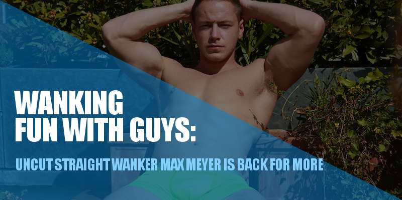 STRAIGHT WANKER MAX MEYER AT ENGLISHLADS
