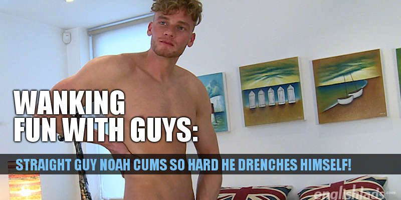 A big uncut straight guy cum shot noah miller englishlads