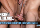 My first time touching another guys cock was on video