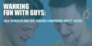 Straight guys wanking each other Jack Windsor and Joel Jenkins