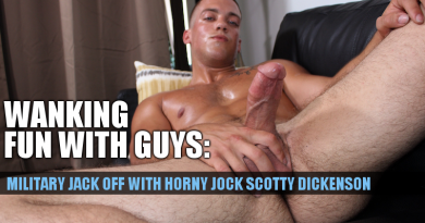 Scotty Dickenson jerking his thick military cock