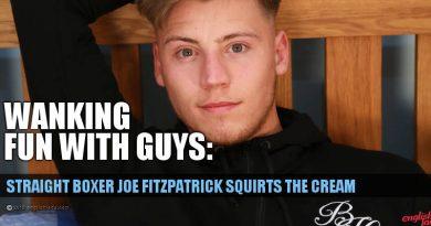 Straight British boxer boy Joe Fitzpatrick squirts a fountain of cum